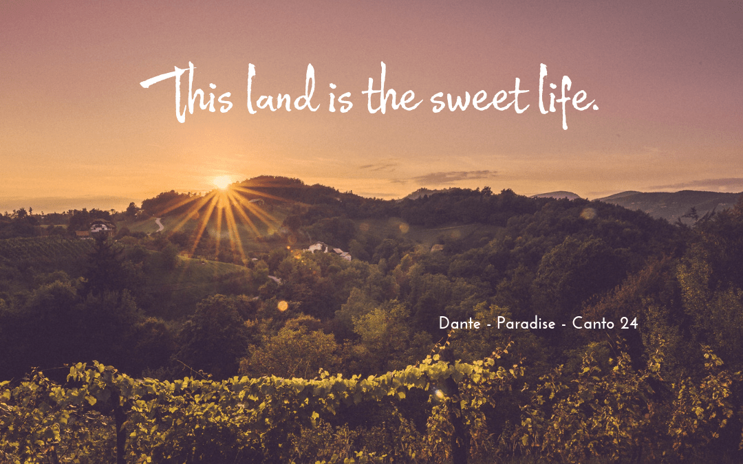 Dante - Divine Comedy - quotation on land and the sweet life