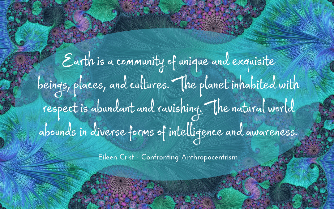 Quotation - Eileen Crist - Confronting Anthropocentrism
