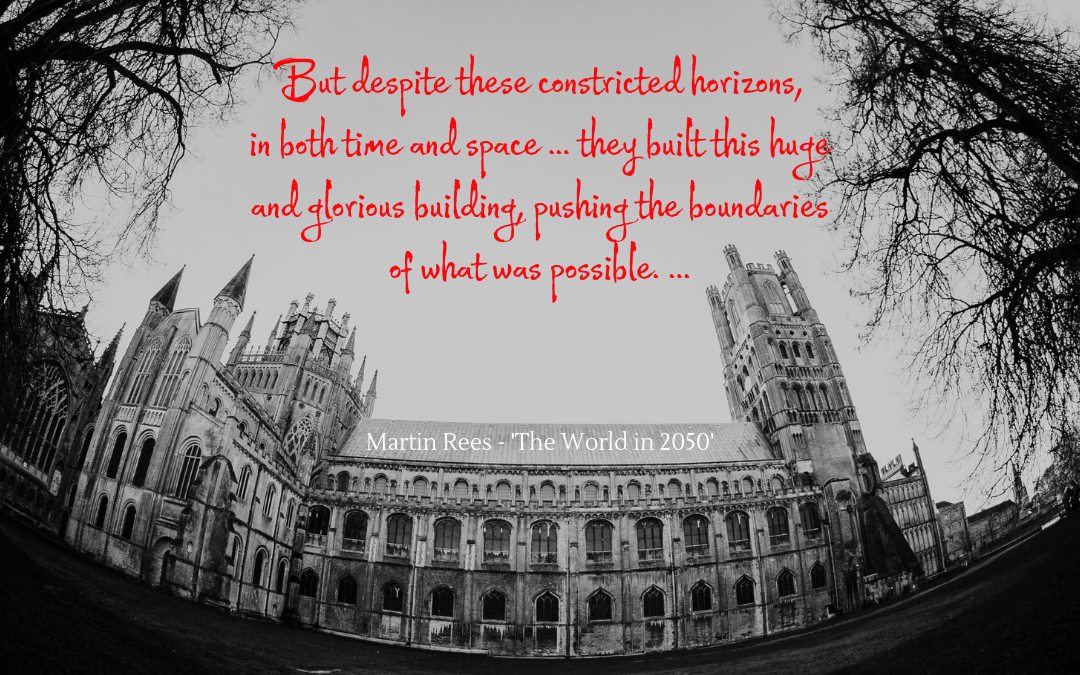 Quotation - Martin Rees - Ely Cathedral