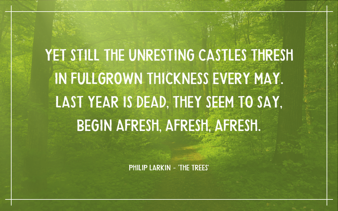 Quotation - Philip Larkin - 'The Trees'